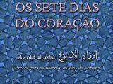 """OS SETE DIAS DO CORAÇÃO  Awrad al-Usbu """"Preces para os dias e as noites da semana"""" Muhyiddin Ibn 'Arabi"""